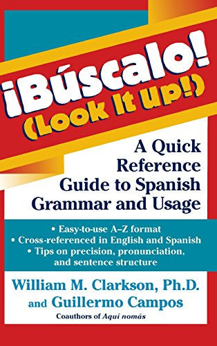 !Búscalo! (Look It Up!): A Quick Reference Guide to Spanish Grammar and Usage