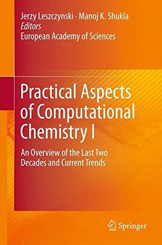 Practical Aspects of Computational Chemistry I: An Overview of the Last Two Decades and Current Trends