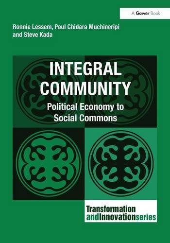 Integral Community: Political Economy to Social Commons (Transformation and Innovation)
