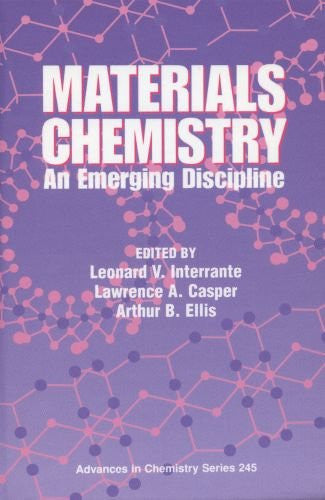 Materials Chemistry: An Emerging Discipline (Advances in Chemistry Series, Volume 245)