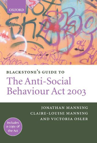 Blackstone's Guide to the Anti-Social Behaviour Act 2003 (Blackstone's Guides)
