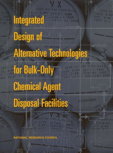 Integrated Design of Alternative Technologies for Bulk-Only Chemical Agent Disposal Facilities (Compass Series)