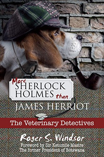 More Sherlock Holmes Than James Herriot: The Veterinary Detectives