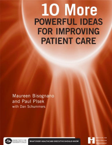 10 More Powerful Ideas For Improving Patient Care