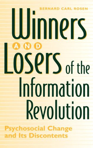 Winners and Losers of the Information Revolution: Psychosocial Change and Its Discontents