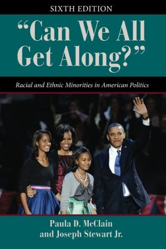 """""Can We All Get Along?"""": Racial and Ethnic Minorities in American Politics (Dilemmas in American Politics)"