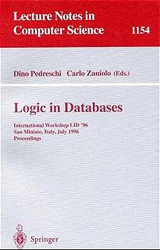 Logic in Databases: International Workshop LID '96, San Miniato, Italy, July 1 - 2, 1996. Proceedings (Lecture Notes in Computer Science)