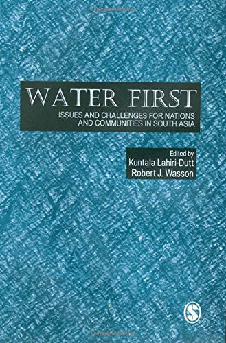 Water First: Issues and Challenges for Nations and Communities in South Asia