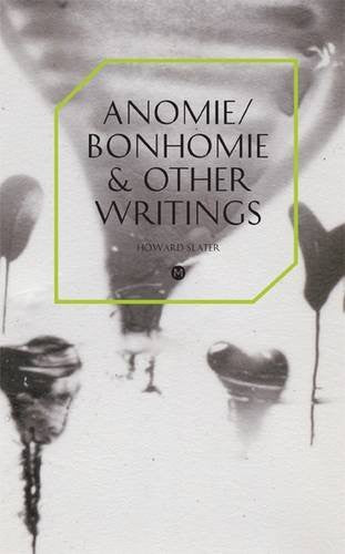 Anomie/Bonhomie & Other Writings