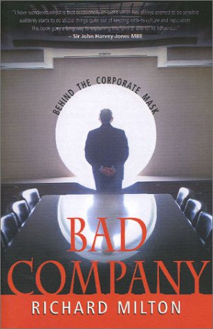 Bad Company: Behind The Corporate Mask