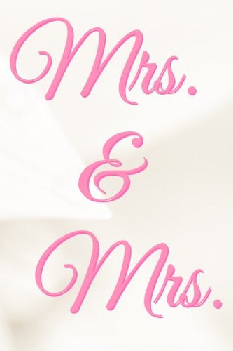 Mrs. & Mrs.: The 200-page Notebook for Lesbian Newlywed, Getting Married, or Anniversary, as a Keepsake, Memory Book, Wedding Planning List, or a ... 9 (Present Lover's Language Diary) (Volume 3)