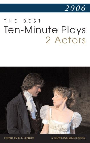 2006: The Best Ten-Minute Plays for 2 Actors (Contemporary Playwright Series)