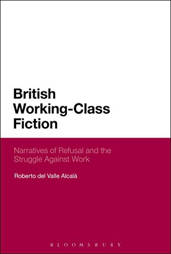 British Working-Class Fiction: Narratives of Refusal and the Struggle Against Work