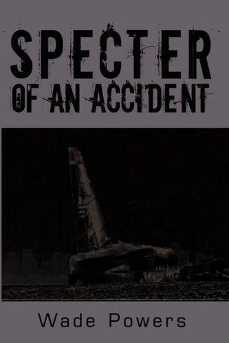 Specter of an Accident