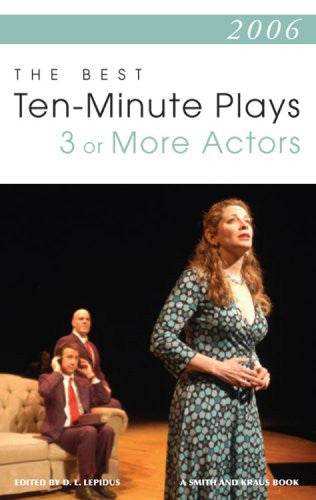 2006: The Best Ten-Minute Plays for 3 or More Actors (Contemporary Playwright Series)