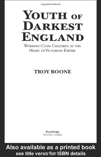 Youth of Darkest England: Working-Class Children at the Heart of Victorian Empire (Children's Literature and Culture)