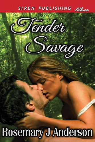Tender Savage (Siren Publishing Allure)