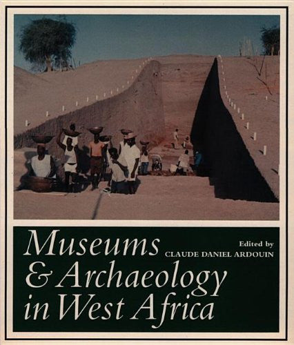 Museums and Archaeology in West Africa (West African Museums Programme)