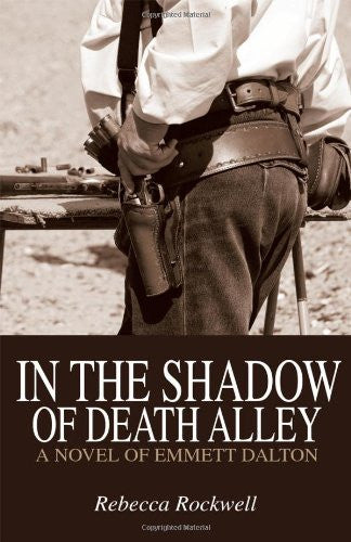In the Shadow of Death Alley: A Novel of Emmett Dalton