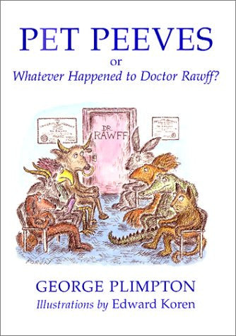 Pet Peeves: Or Whatever Happened to Doctor Rawff?