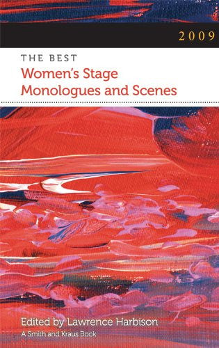 2009: The Best Women's Stage Monologues and Scenes (Best Women's Stage Monologues & Scenes)