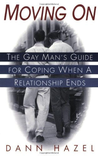 Moving On: The Gay Man's Guide for Coping When a Relationship Ends