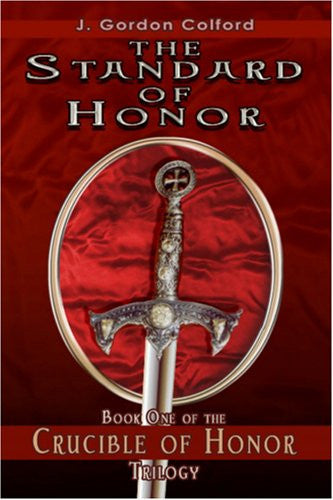 The Standard of Honor: The Crucible of Honor Trilogy