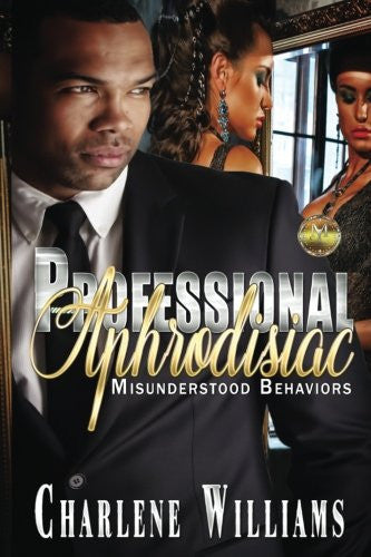 Professional Aphrodisiac: Misunderstood Behaviors (Volume 1)