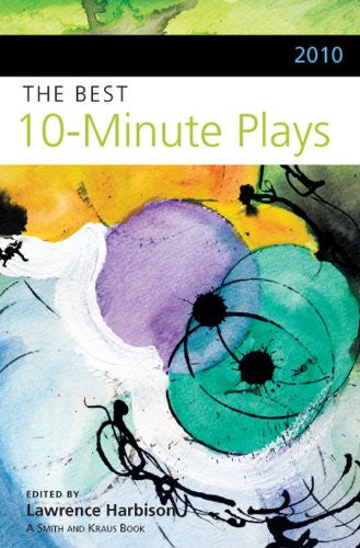 2010 The Best 10-Minute Plays (Contemporary Playwrights Series)