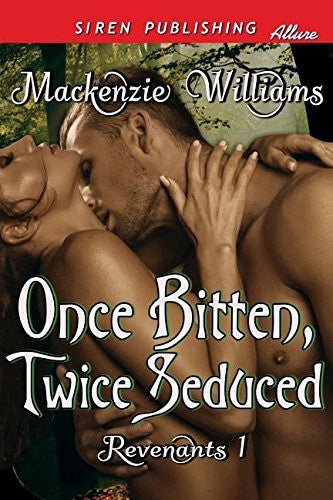 Once Bitten, Twice Seduced [Revenants 1] (Siren Publishing Allure)