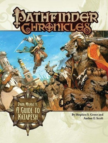 Pathfinder Chronicles: Dark Markets (A Guide To Katapesh) by Amber E. Scott (May 26 2009)