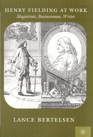 Henry Fielding At Work: Magistrate, Buisnessman, Writer