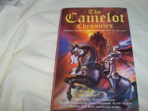 The Camelot Chronicles: Heroic Adventures from the Age of Legend