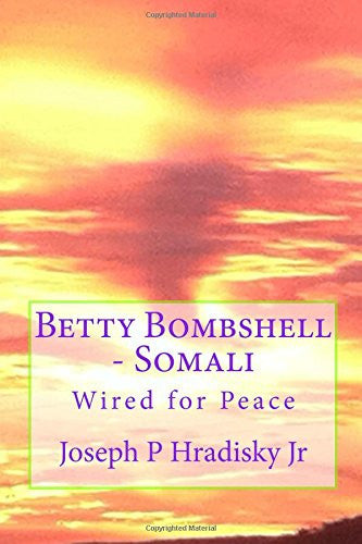 Betty Bombshell - Somali: Wired for Peace (Volume 3) (Somali Edition)