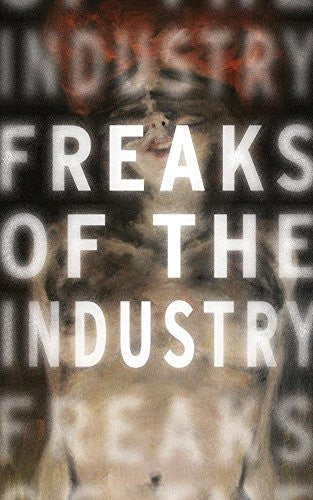 Freaks of the Industry