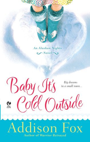 Baby It's Cold Outside: An Alaskan Nights Novel