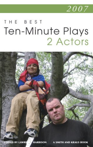 2007: The Best Ten-Minute Plays For 2 Actors (Contemporary Playwright Series)