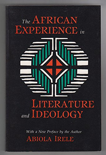 African Experience in Literature and Ideology (Studies in African Literature)