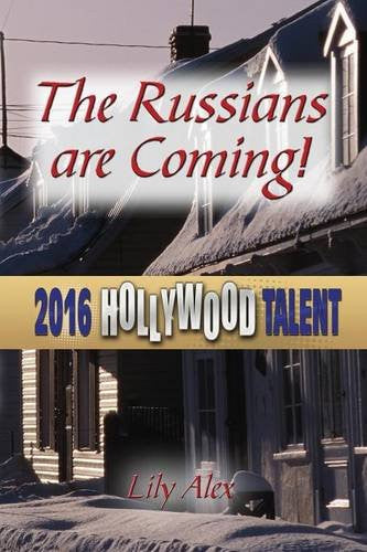 The Russians are Coming!: 14 Months in the Life of the Town (Hollywood Talent)