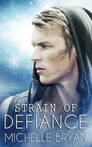 Strain Of Defiance (Bixby Series) (Volume 2)