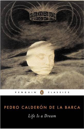 Life Is a Dream (Penguin Classics)