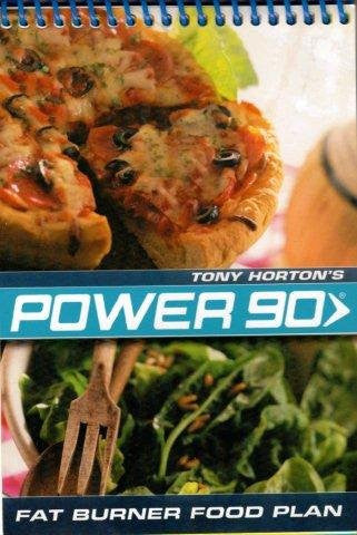 Tony Horton's Power 90 Fat Burner Food Plan (Plan book ONLY)