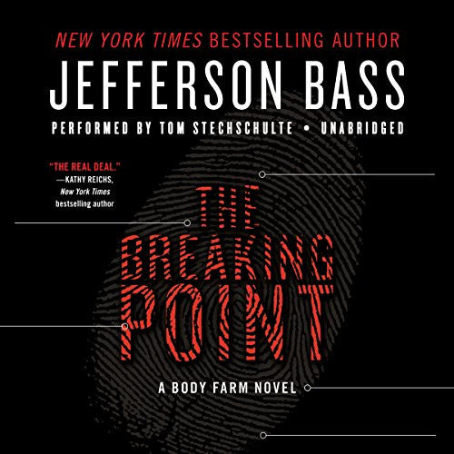 The Breaking Point (Body Farm Novels (Audio))