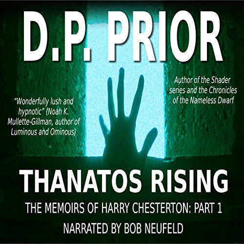 Thanatos Rising: The Memoirs of Harry Chesterton: Part I