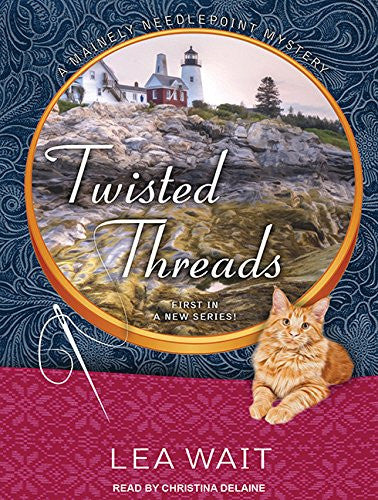 Twisted Threads (Mainely Needlepoint Mystery)