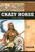 Crazy Horse: Sioux Warrior (Signature Lives: American Frontier Era)