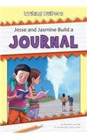 Jesse and Jasmine Build a Journal (Writing Builders (Norwood House))