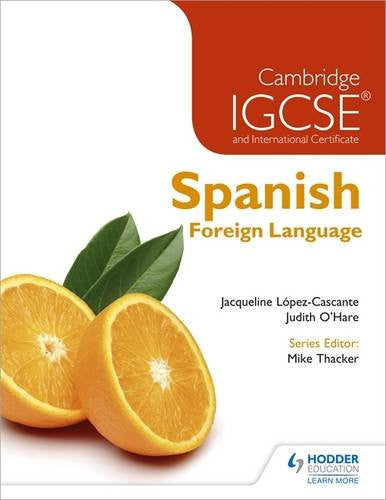 Cambridge Igcse and International Certificate Spanish Foreign Language. by Judith O'Hare, Jacqueline Lopez Cascante (Cambridge Igcse Modern Foreign Languages) (Spanish Edition)