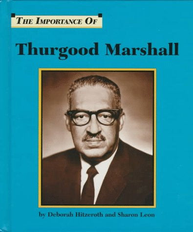 The Importance of Thurgood Marshall