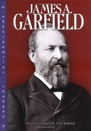 James Garfield (Presidential Leaders)